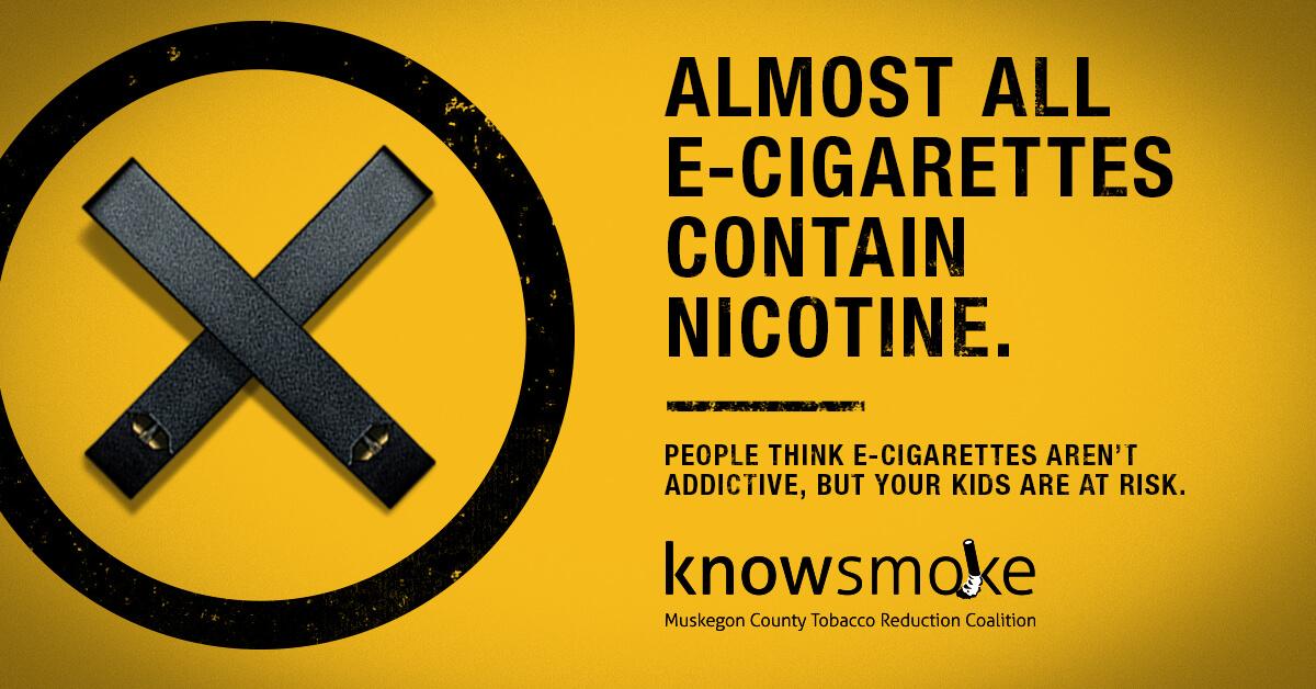 Almost all E-cigarettes contain nicotine. People think E-Cigarettes aren't addictive, but your kids are at risk.
